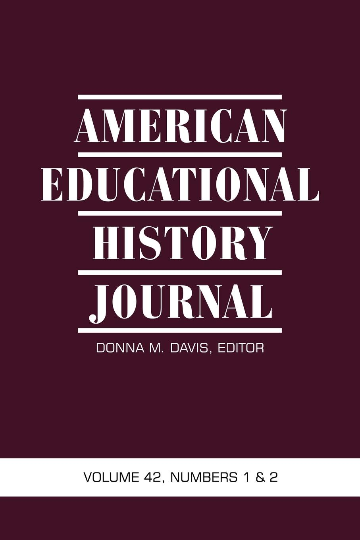 American Educational History Journal, Volume 42 Numbers 1 . 2 american educational history journal volume 37 number 1 2 2010 pb