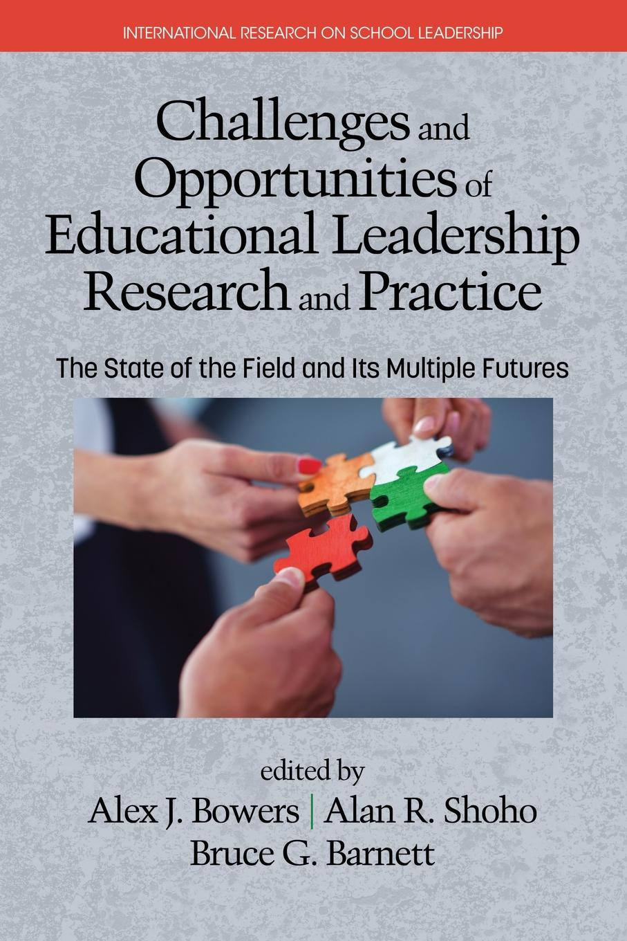 Challenges and Opportunities of Educational Leadership Research and Practice. The State of the Field and Its Multiple Futures