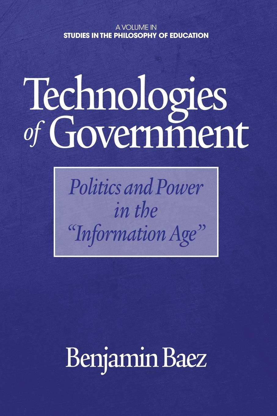 Benjamin Baez Technologies of Government. Politics and Power in the Information Age a c m fong telemedicine technologies information technologies in medicine and telehealth