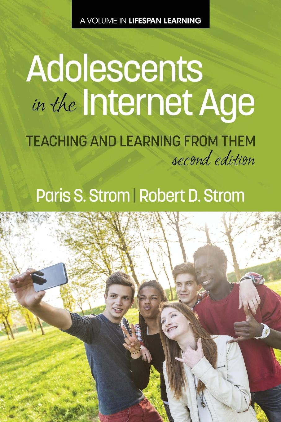 Фото - Paris S. Strom, Robert D. Strom Adolescents In The Internet Age. Teaching And Learning From Them, 2nd Edition paris s strom robert d strom thinking in childhood and adolescence