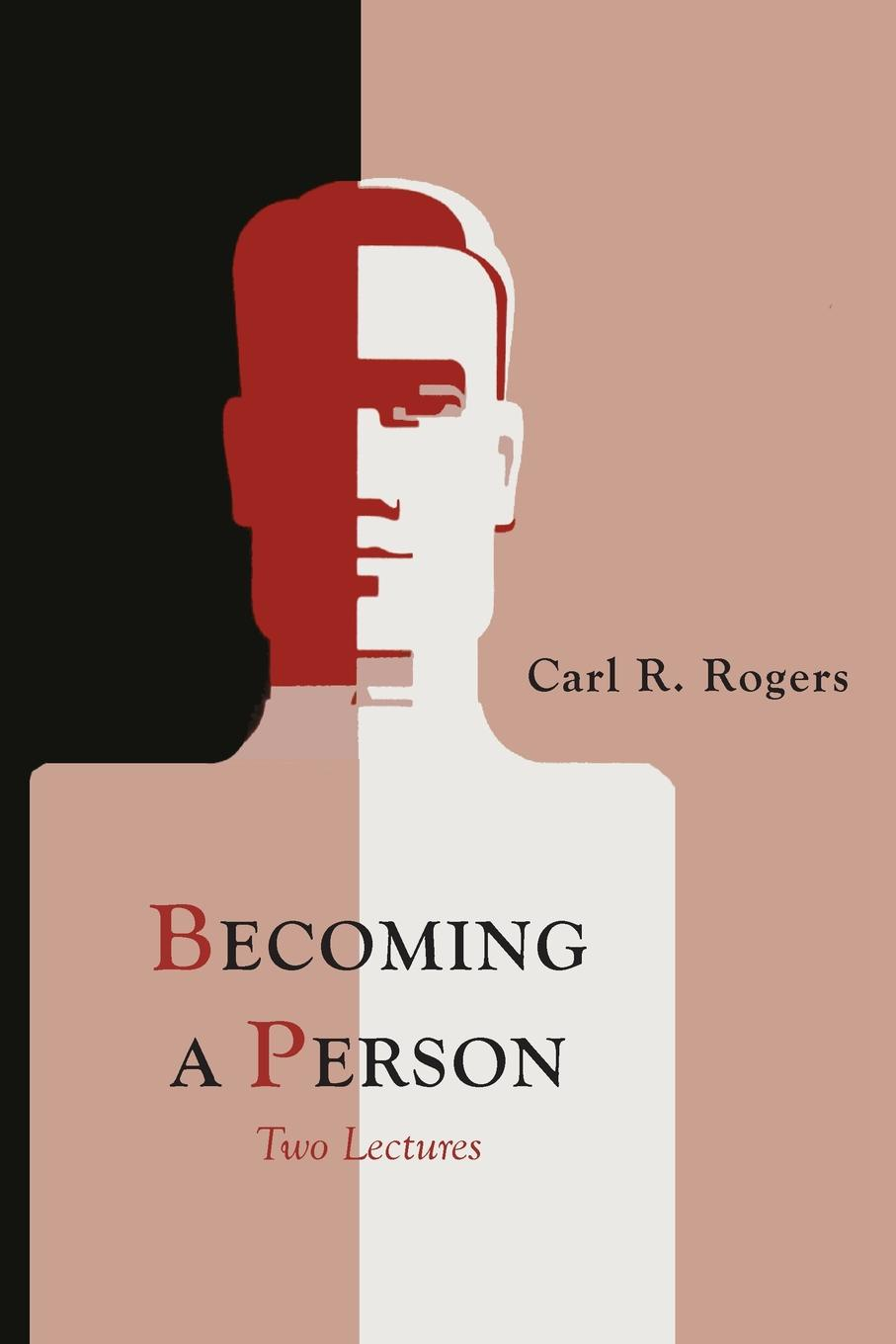 Carl Rogers Becoming a Person teacher centered vs learner centered approach