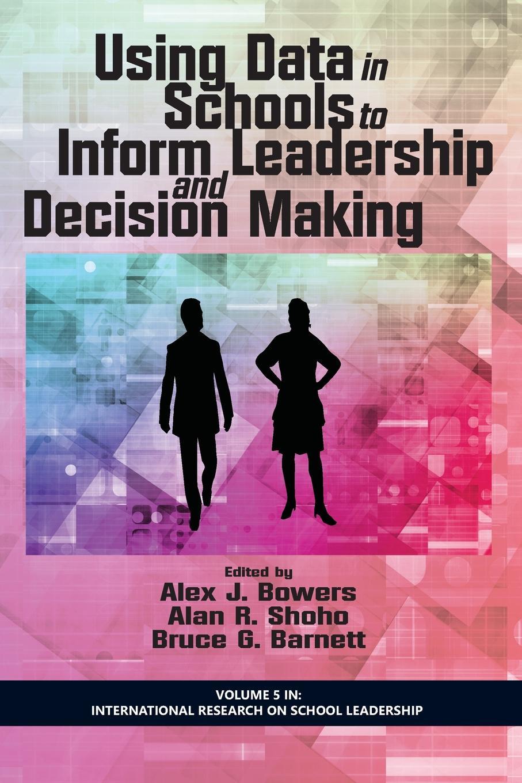 Using Data in Schools to Inform Leadership and Decision Making amanda datnow data driven leadership