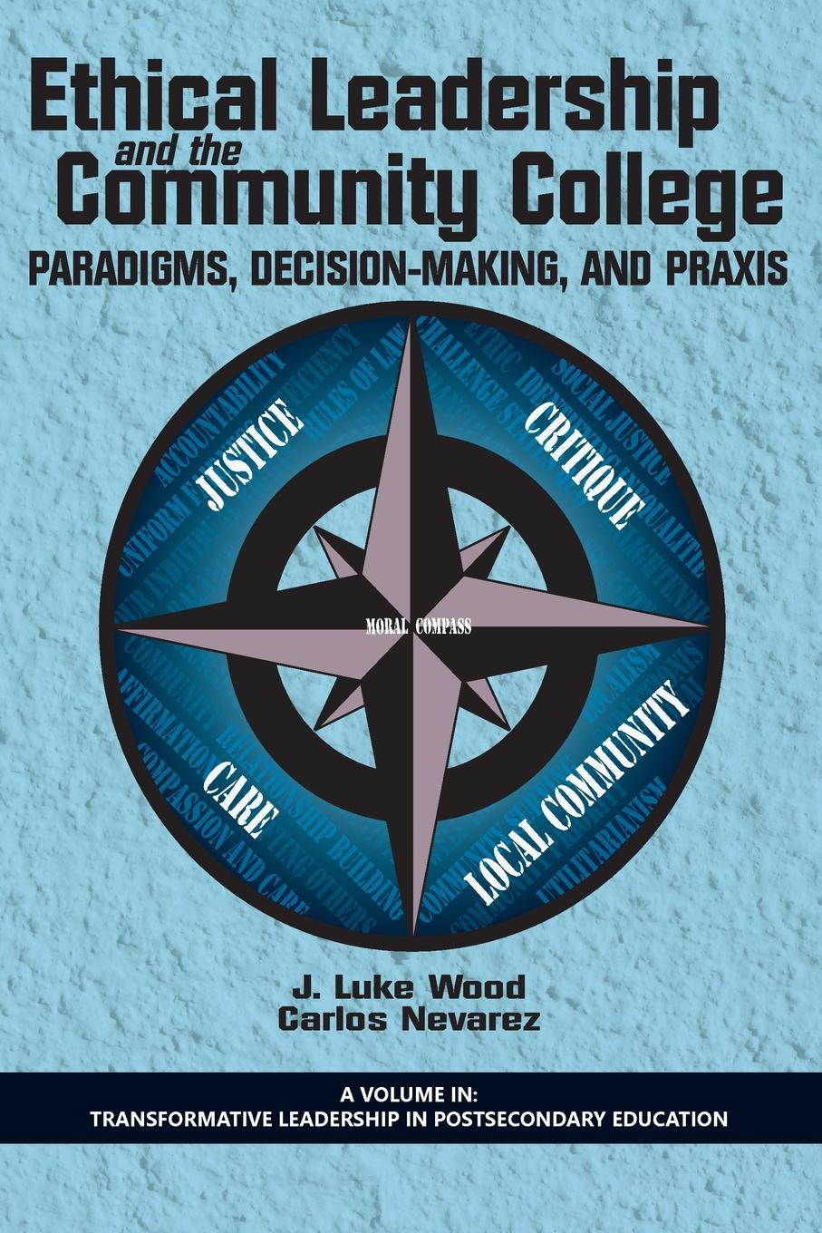 Ethical Leadership and the Community College. Paradigms, Decision-Making, and Praxis