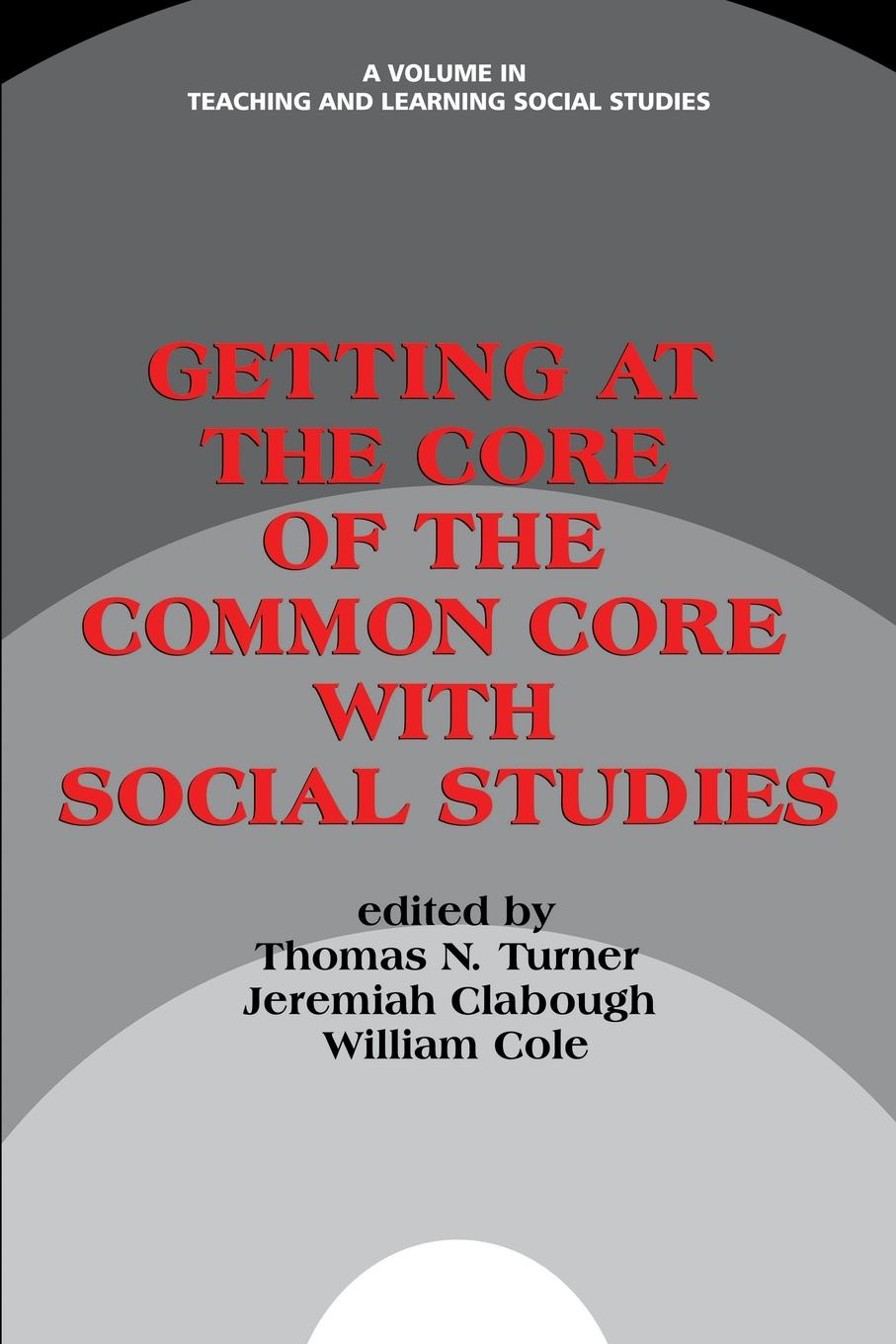 Getting at the Core of the Common Core with Social Studies цена
