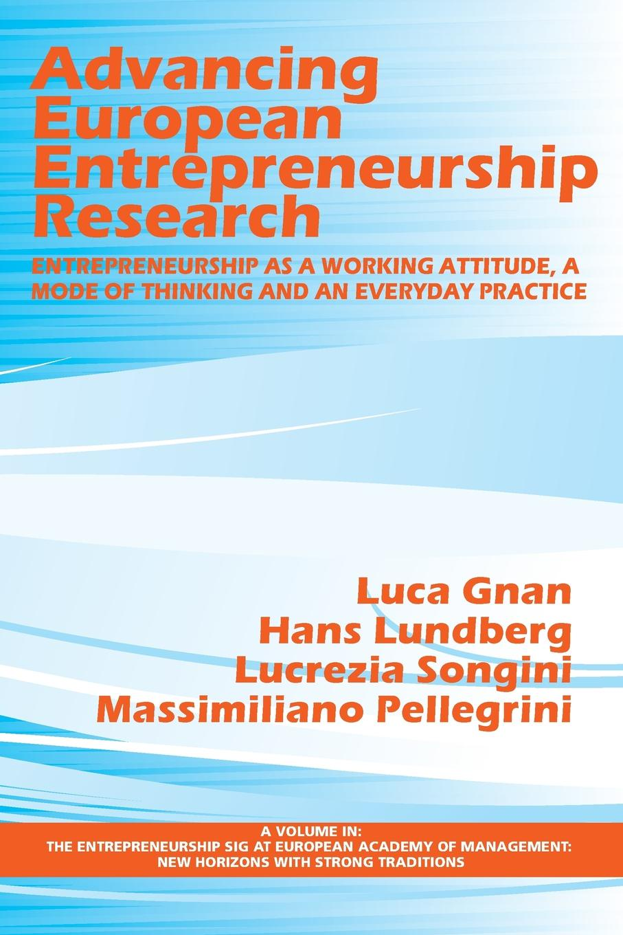 Advancing European Entrepreneurship Research. Entrepreneurship as a Working Attitude, a Mode of Thinking and an Everyday Practice недорго, оригинальная цена