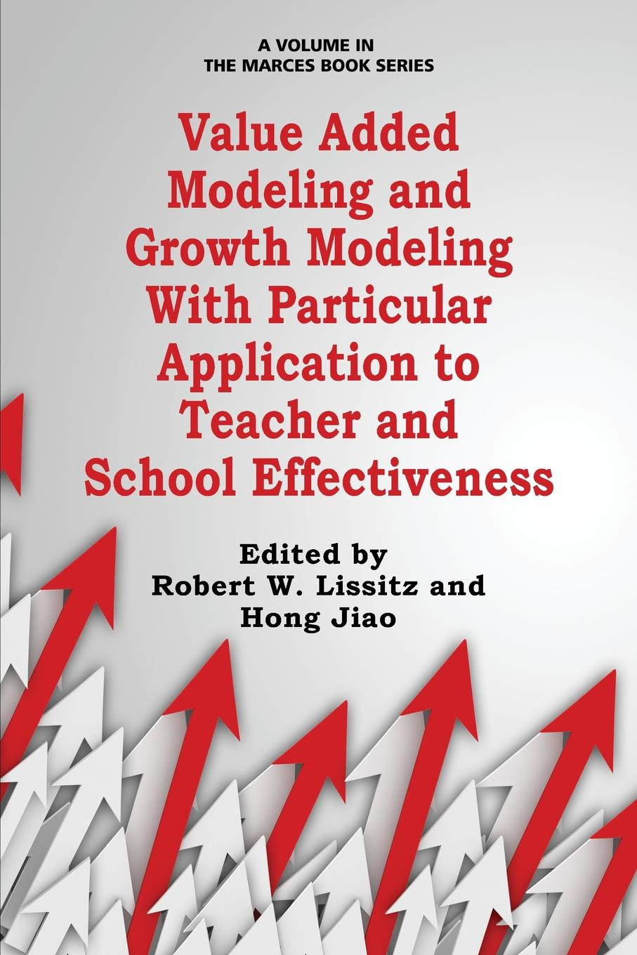 цена на Value Added Modeling and Growth Modeling with Particular Application to Teacher and School Effectiveness