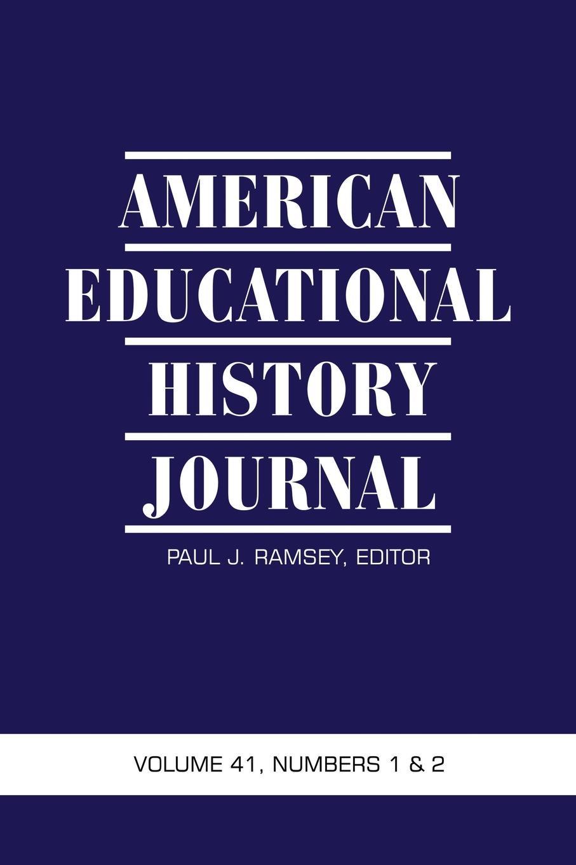 American Educational History Journal Volume 41, Numbers 1 . 2 american educational history journal volume 37 number 1 2 2010 pb