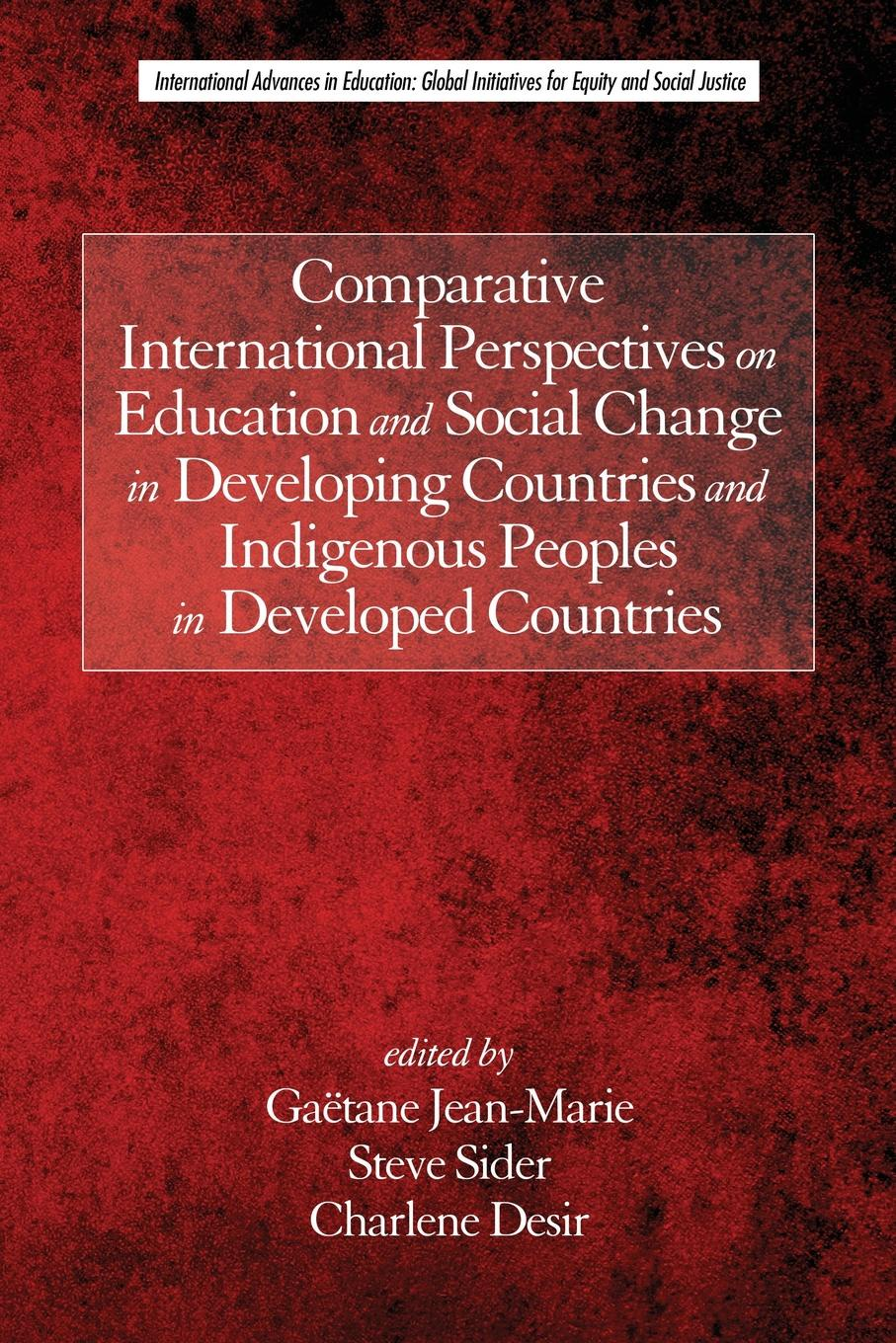 цена Comparative International Perspectives on Education and Social Change in Developing Countries and Indigenous Peoples in Developed Countries
