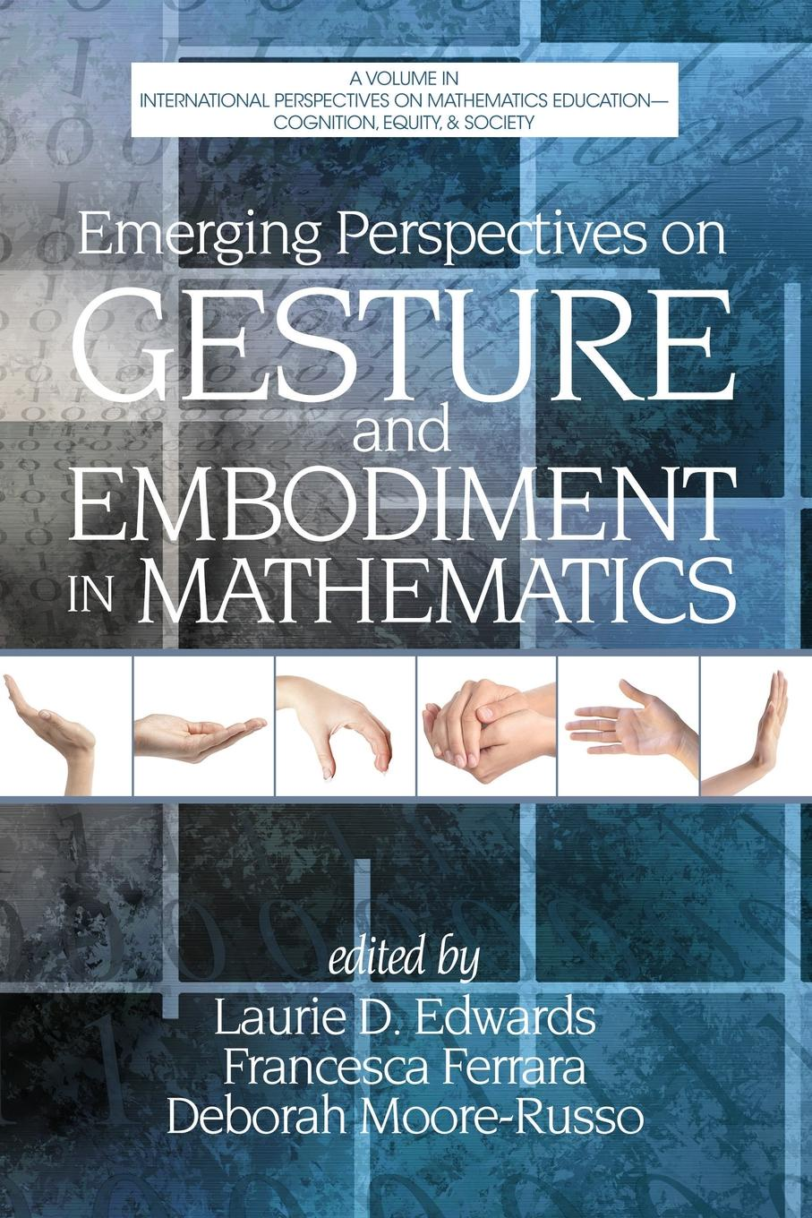 Emerging Perspectives on Gesture and Embodiment in Mathematics critical mathematics education theory praxis and reality
