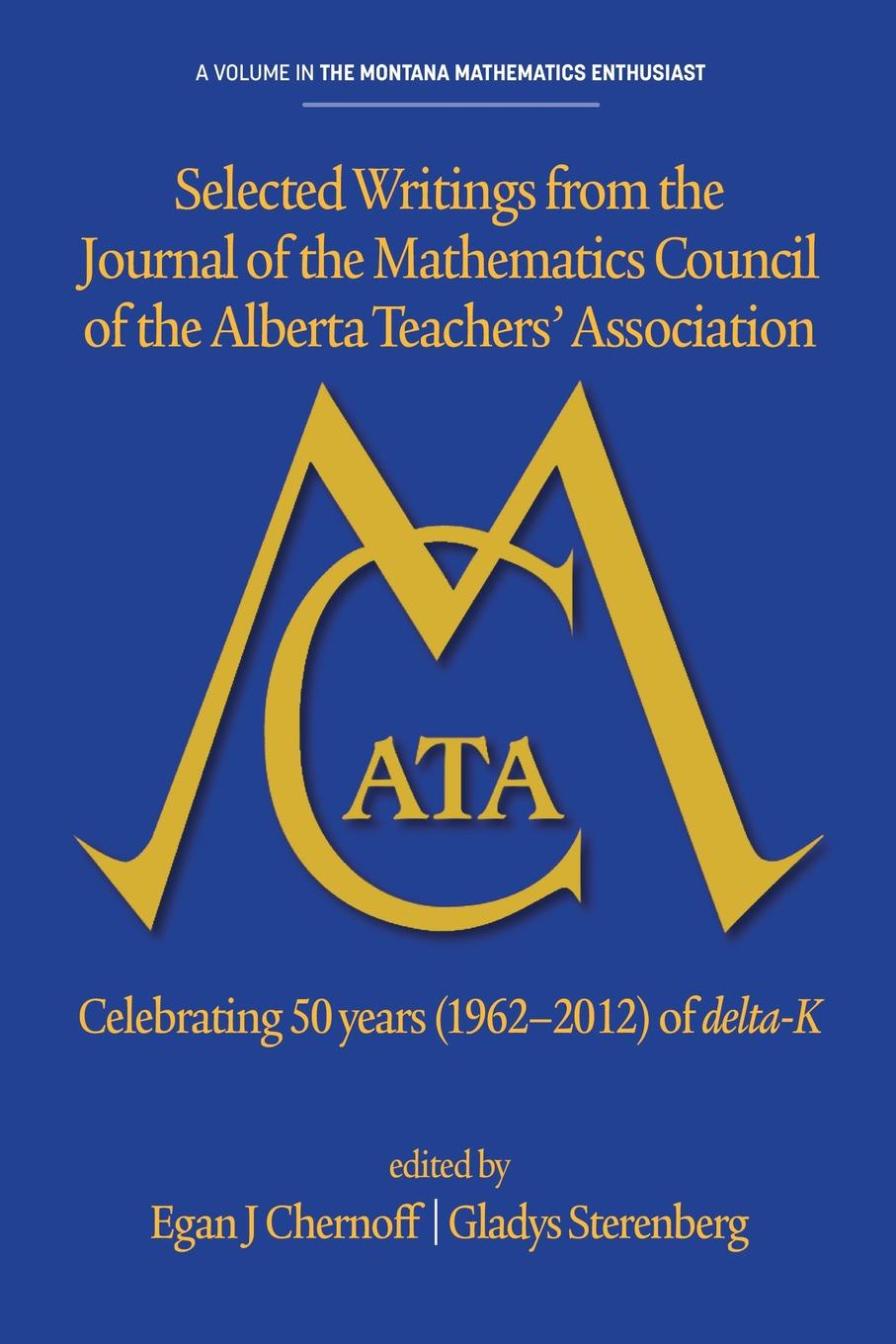 Selected Writings from the Journal of the Mathematics Council of the Alberta Teachers. Association. Celebrating 50 Years (1962-2012) of Delta-K michael k j goodman an introduction to the early development of mathematics