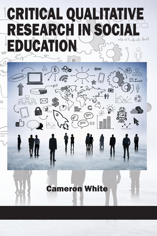 Critical Qualitative Research in Social Education critical qualitative research in social education