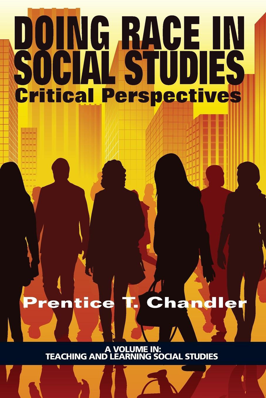 Doing Race in Social Studies. Critical Perspectives john k rhoads critical issues in social theory