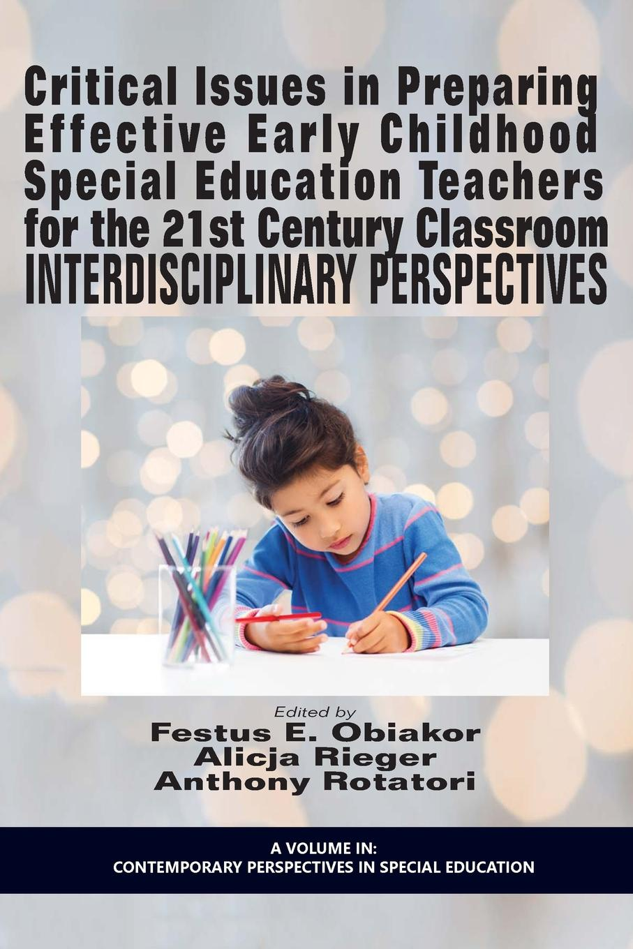 Critical Issues in Preparing Effective Early Childhood Special Education Teachers for the 21 Century Classroom. Interdisciplinary Perspectives linda j martin essentials of special education diversity in the classroom