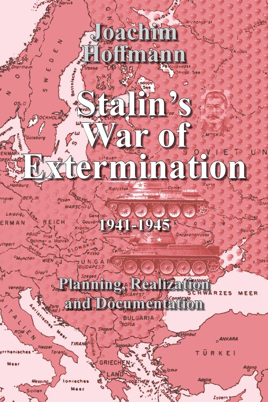 Joachim Hoffmann Stalin.s War of Extermination 1941-1945. Planning, Realization and Documentation max klim the epoch of stalin joseph stalin the way to power page 9