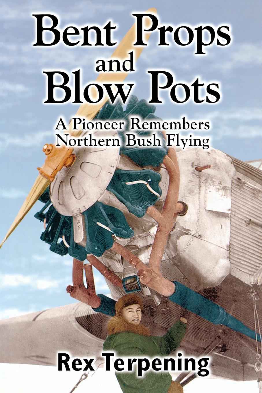 Rex Terpening Bent Props . Blow Pots