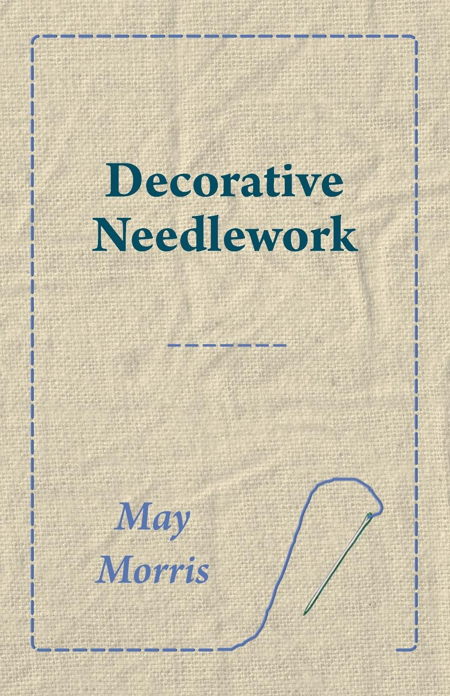May Morris Decorative Needlework embroidering lives women s work and skill in the lucknow embroidery industry