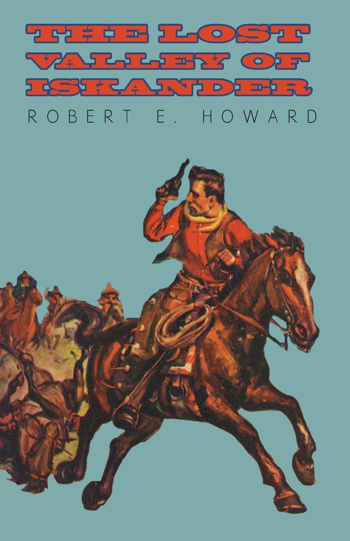 лучшая цена Robert E. Howard The Lost Valley of Iskander