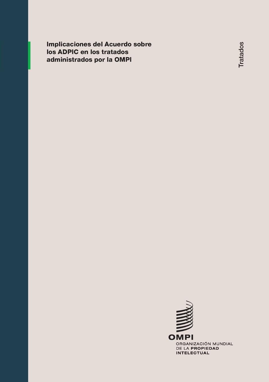 Implicaciones del acuerdo sobre los ADPIC en los tratados administrados por la OMPI недорго, оригинальная цена