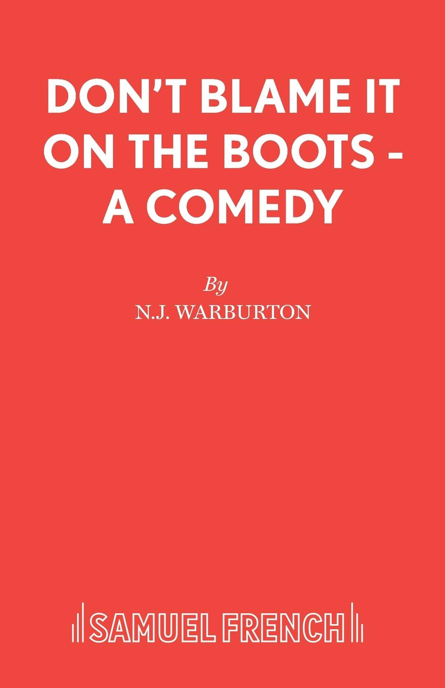 N.J. Warburton Don.t Blame It On The Boots - A Comedy amanda renee blame it on the rodeo