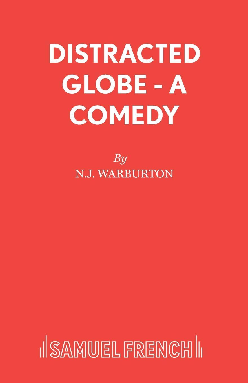 N.J. Warburton Distracted Globe - A Comedy nick warburton dickens children