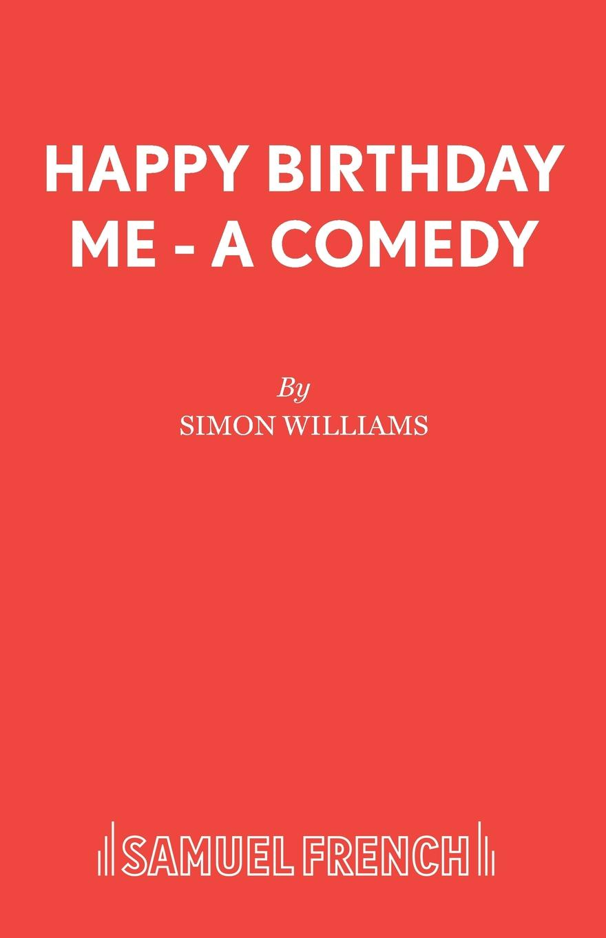 Simon Williams Happy Birthday Me - A Comedy mary leo a pinch of cool