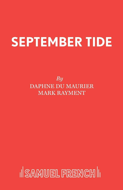 Daphne du Maurier, Mark Rayment September Tide manderley forever the life of daphne du maurier