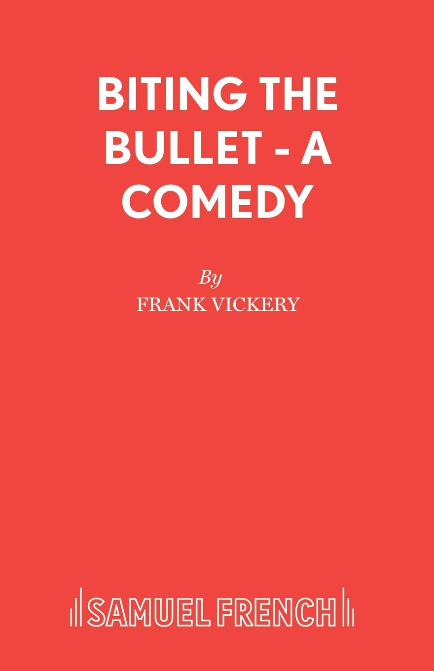 Frank Vickery Biting the Bullet - A Comedy frank vickery a night on the tiles a play