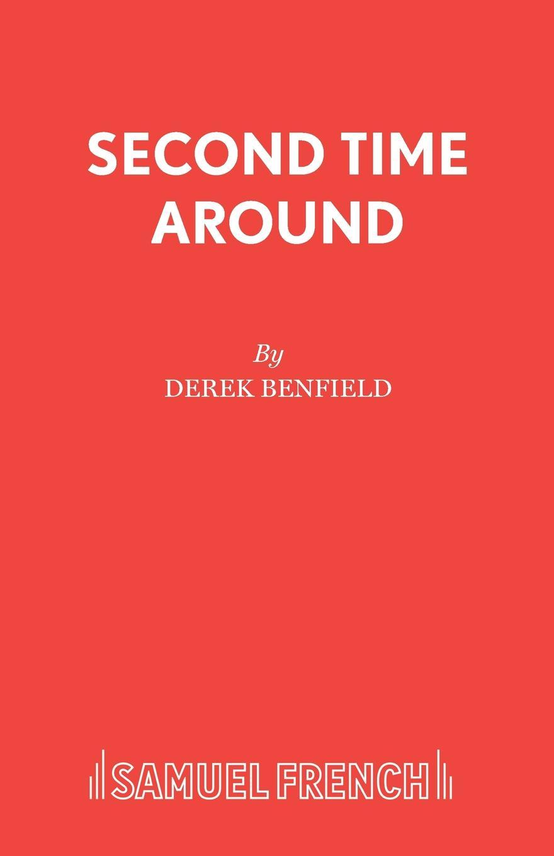 Derek Benfield Second Time Around derek benfield over my dead body