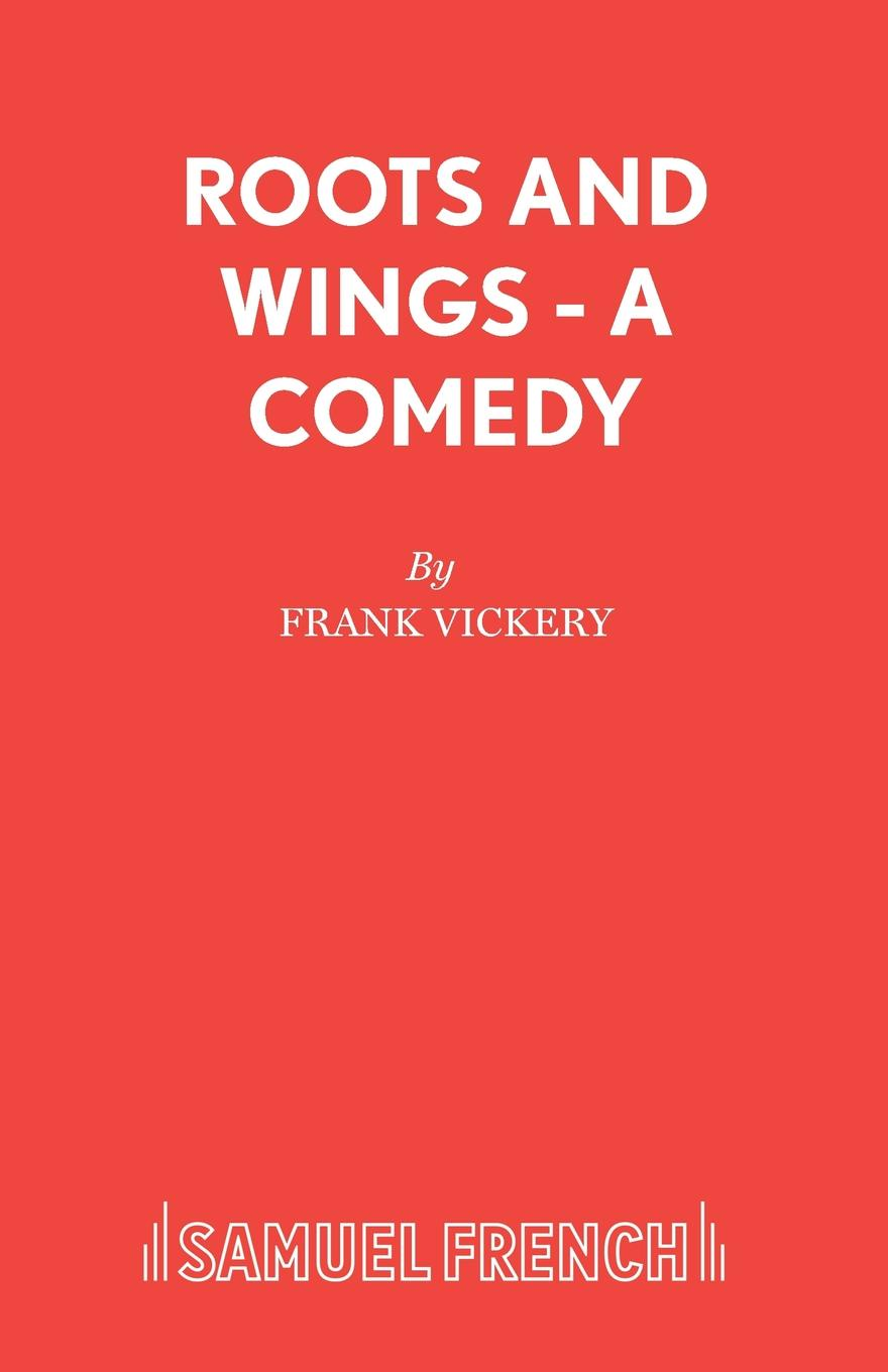 Frank Vickery Roots And Wings -.A Comedy