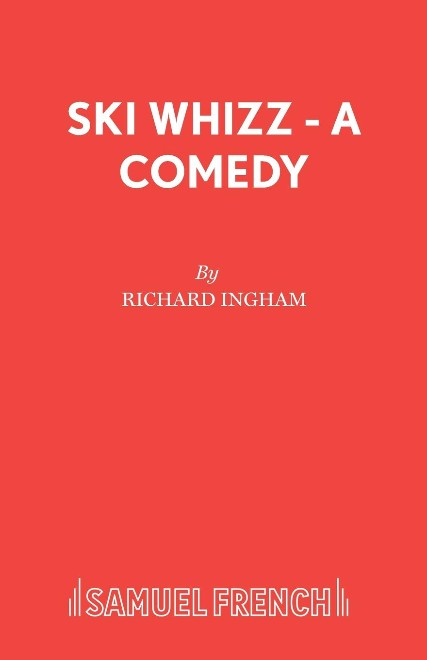 Richard Ingham Ski Whizz - A Comedy cara colter 9 out of 10 women can t be wrong