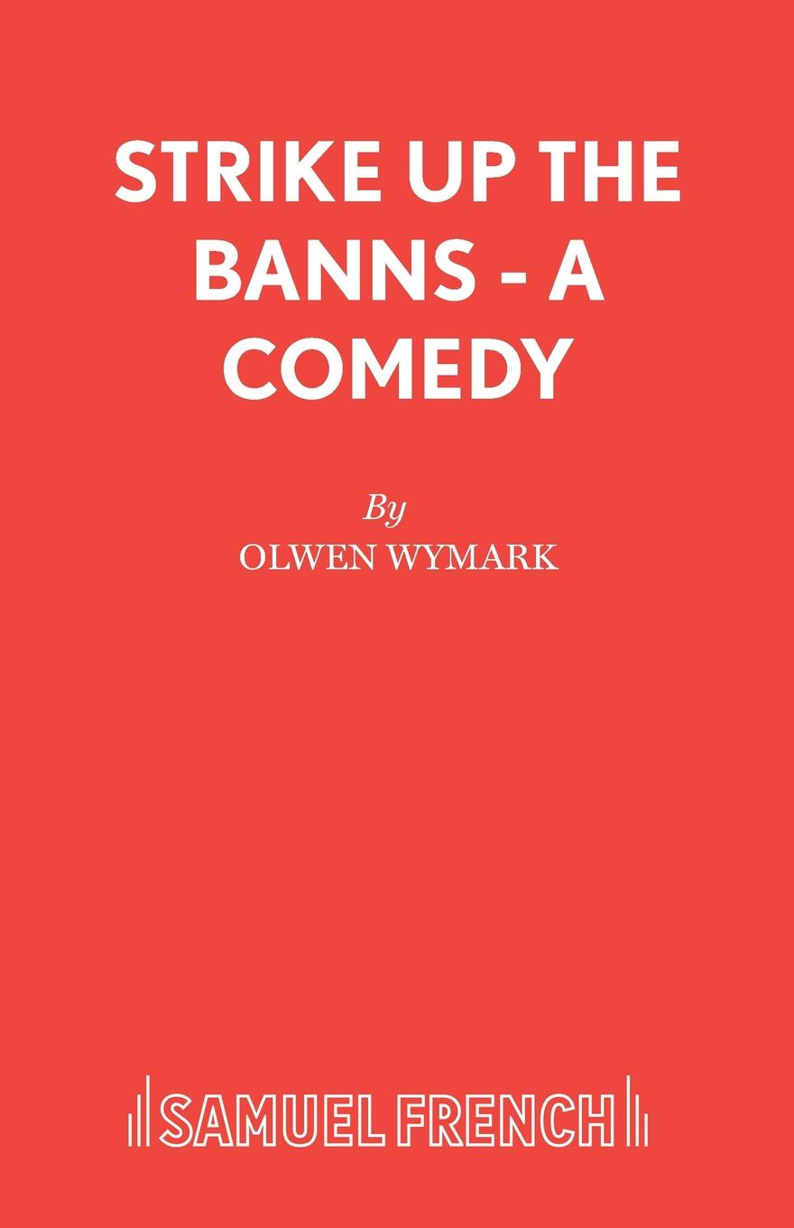 Olwen Wymark Strike Up The Banns - A Comedy green garden кашпо teak s