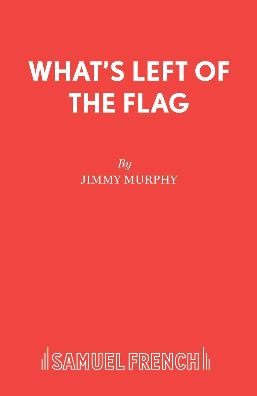 Jimmy Murphy What.s Left of the Flag недорго, оригинальная цена