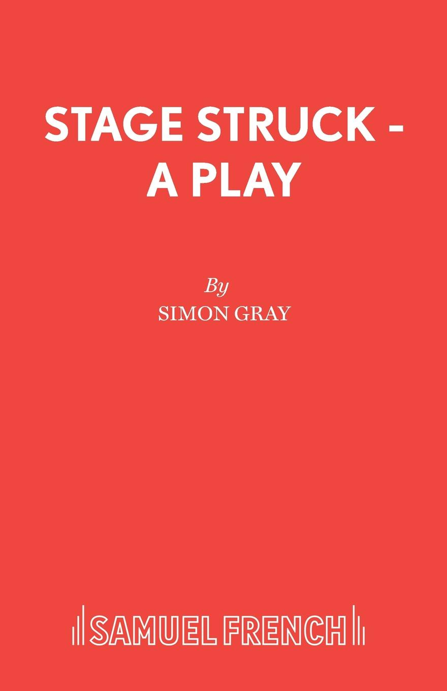Simon Gray Stage Struck - A Play simon gray the common pursuit a play