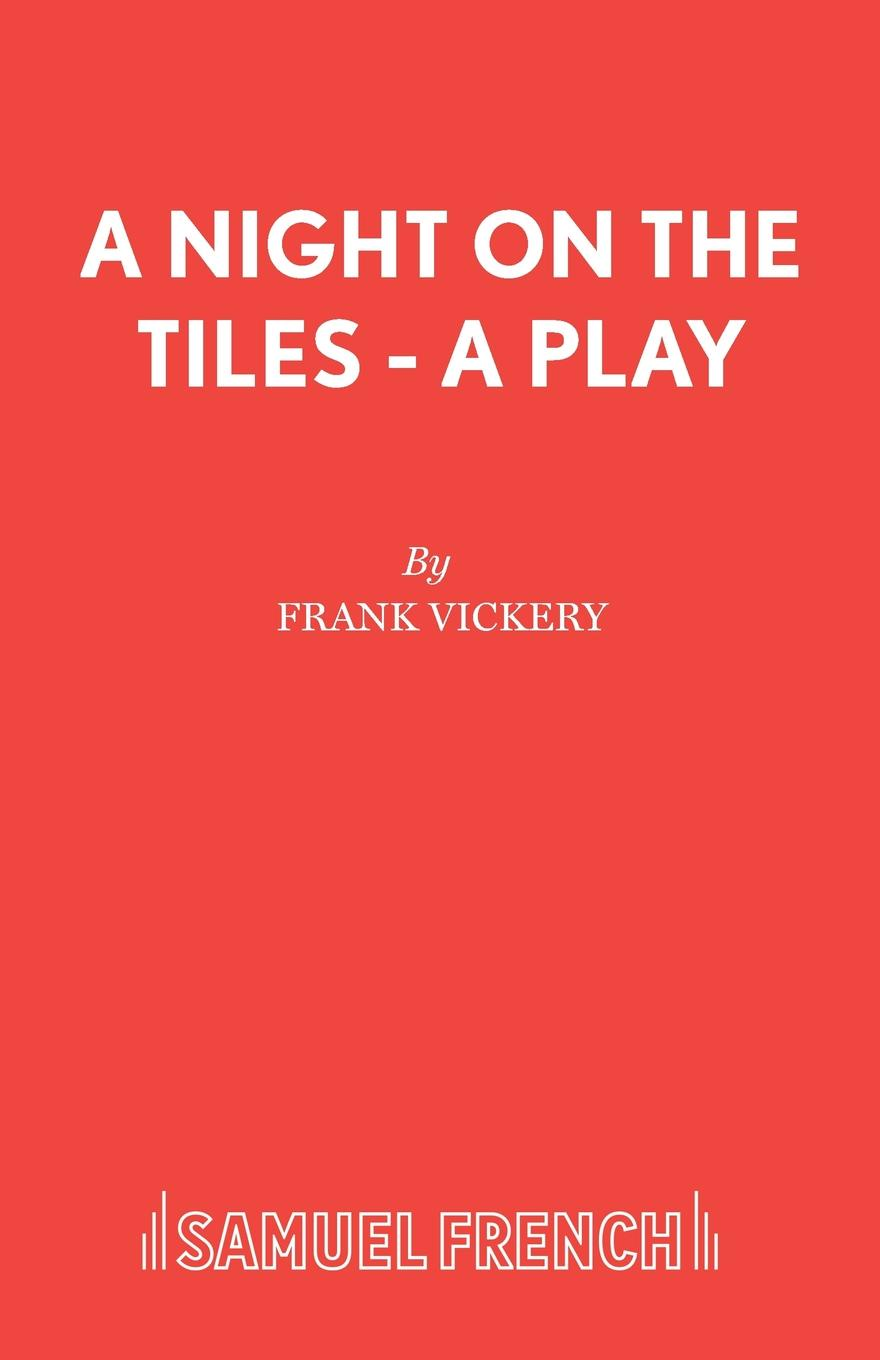 Frank Vickery A Night On the Tiles - A Play frank vickery a night on the tiles a play