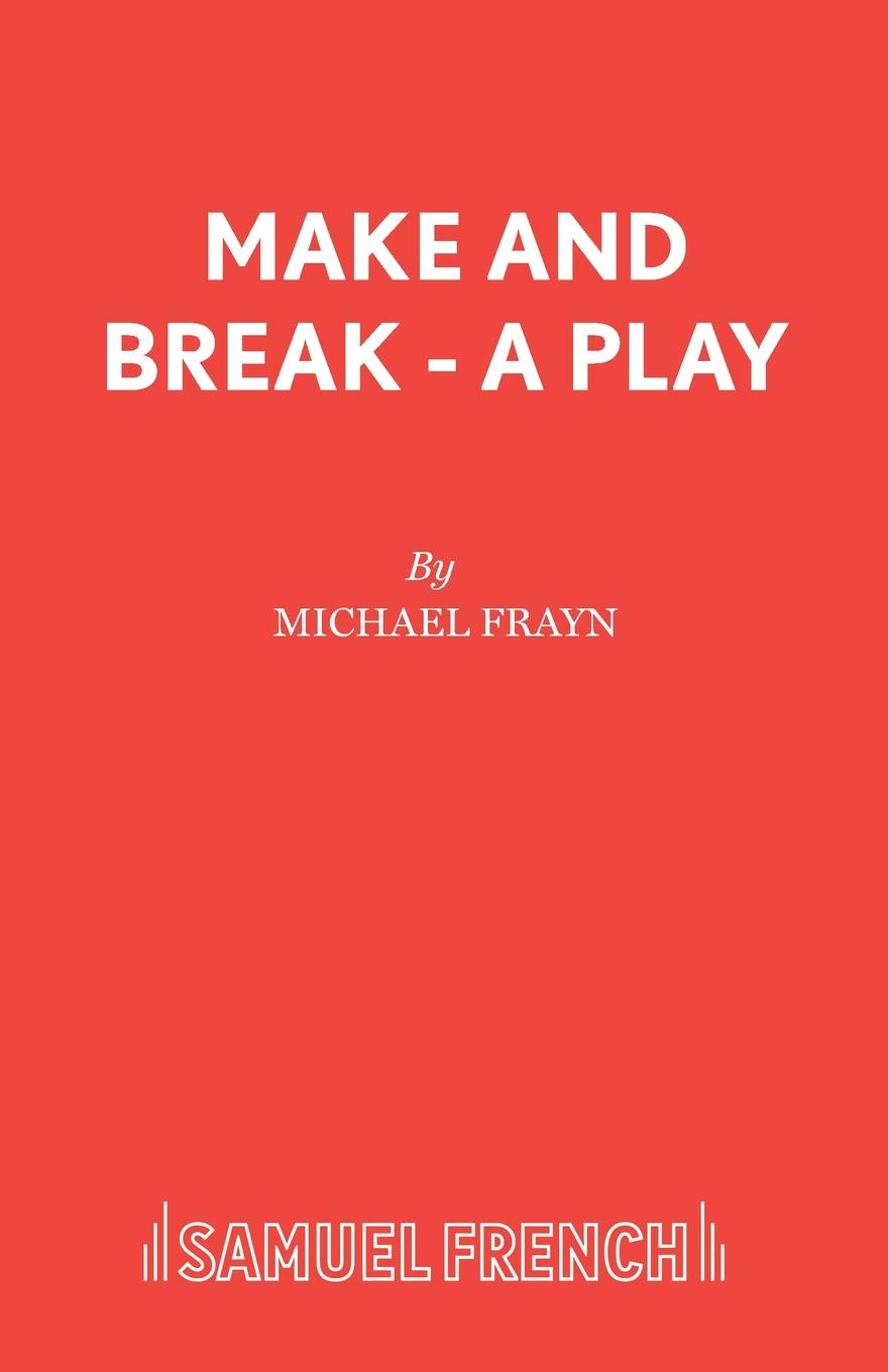 Michael Frayn Make and Break - A Play michael frayn noises off a play