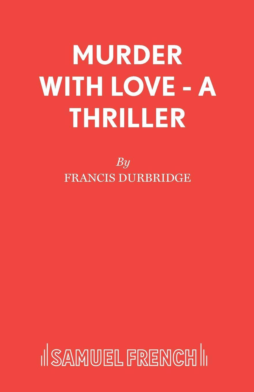 Francis Durbridge Murder with Love - A Thriller copycat killing
