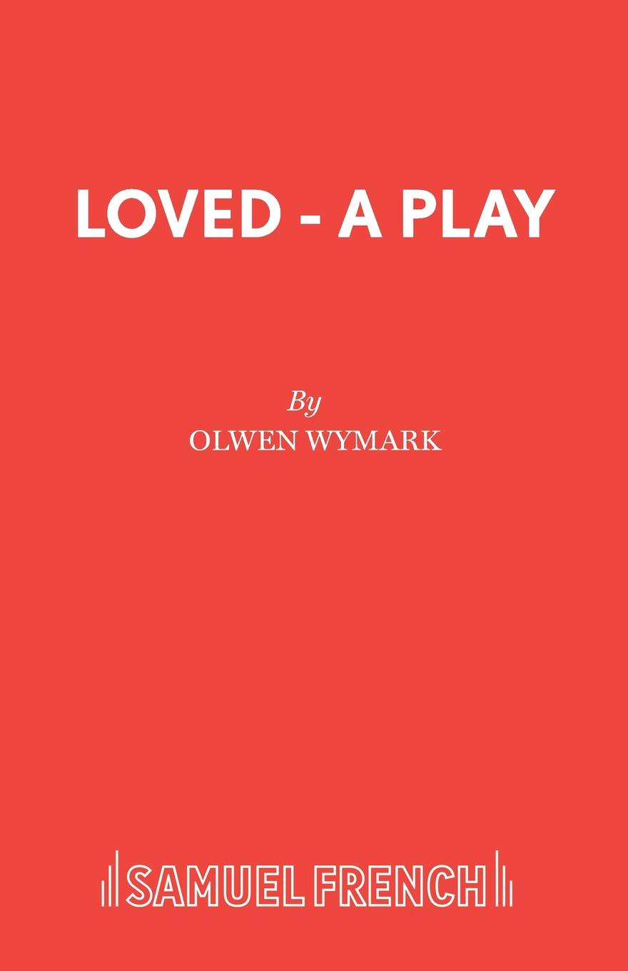 Olwen Wymark Loved - A Play azar lawrence azar lawrence bridge into the new age