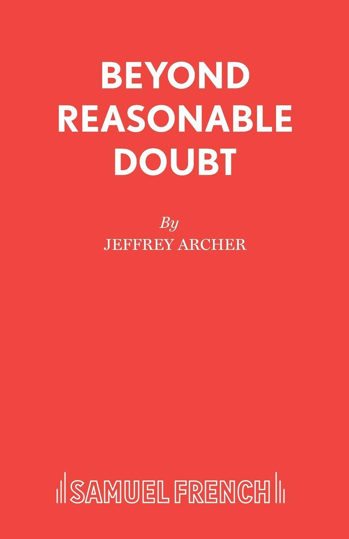Jeffrey Archer Beyond Reasonable Doubt beyond reasonable doubt