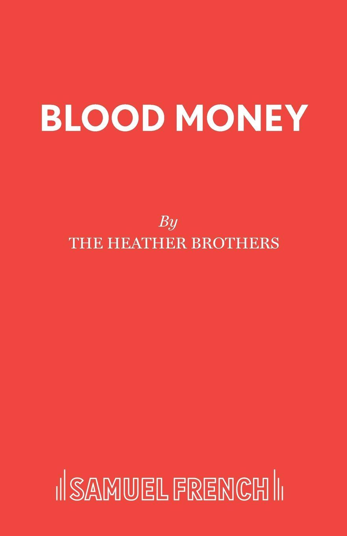 The Heather Brothers Blood Money цена в Москве и Питере