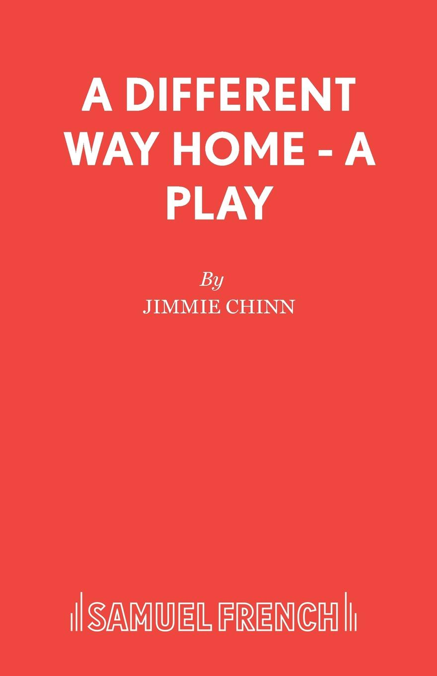 Jimmie Chinn A Different Way Home - A Play michael frayn noises off a play