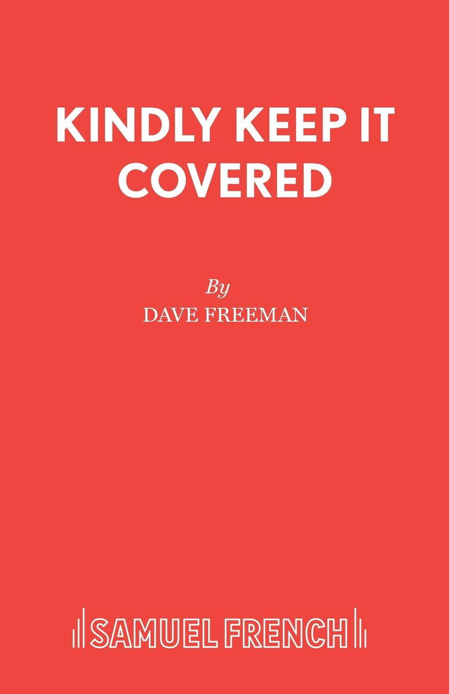 Dave Freeman Kindly Keep It Covered the kindly ones