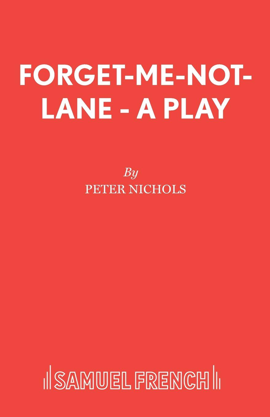 Peter Nichols Forget-Me-Not-Lane - A Play about me fish