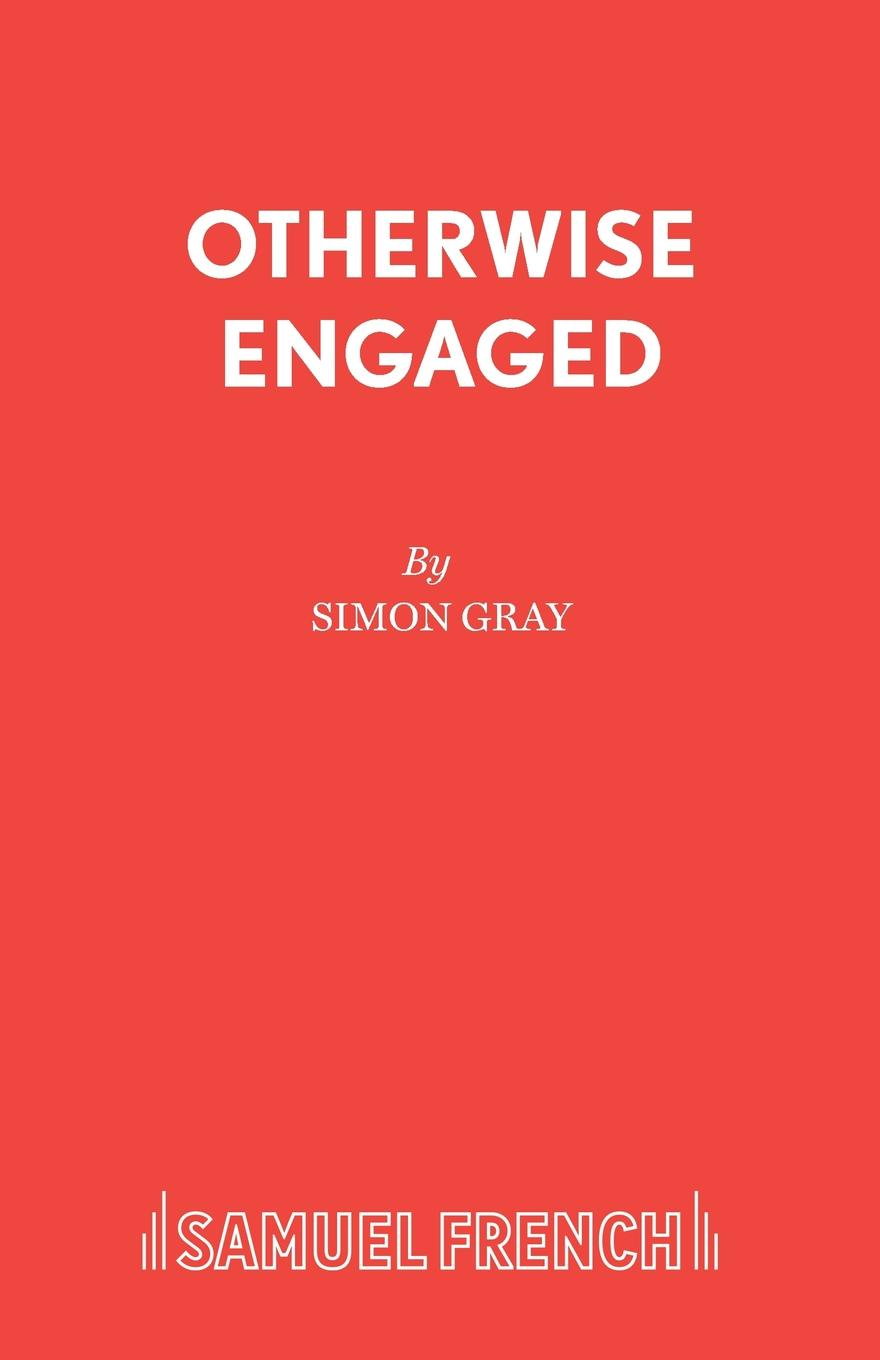 Simon Gray Otherwise Engaged simon gray the common pursuit a play