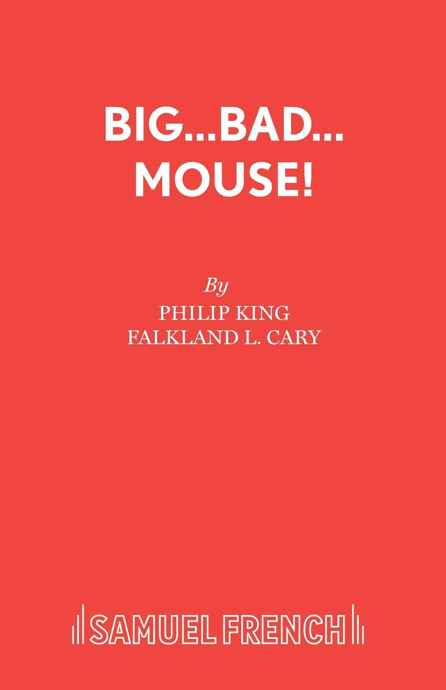 лучшая цена Philip King, Falkland L. Cary Big...Bad...Mouse.