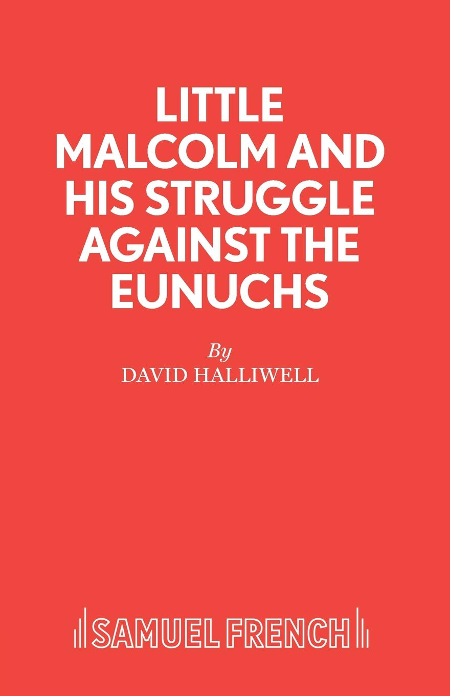 David Halliwell Little Malcolm and His Struggle Against the Eunuchs malcolm todd the early germans