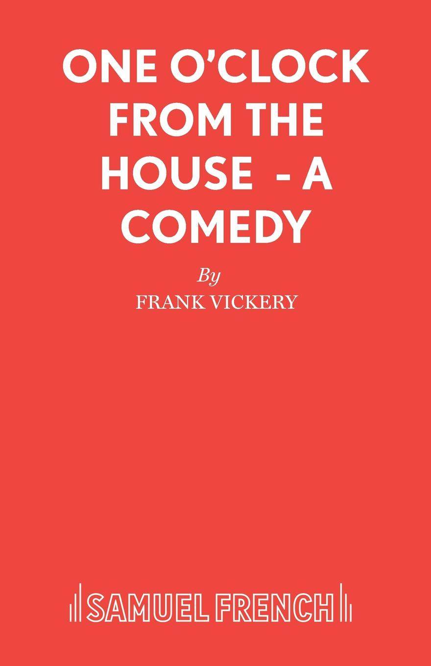 Frank Vickery One O.Clock from the House - A Comedy frank vickery a night on the tiles a play