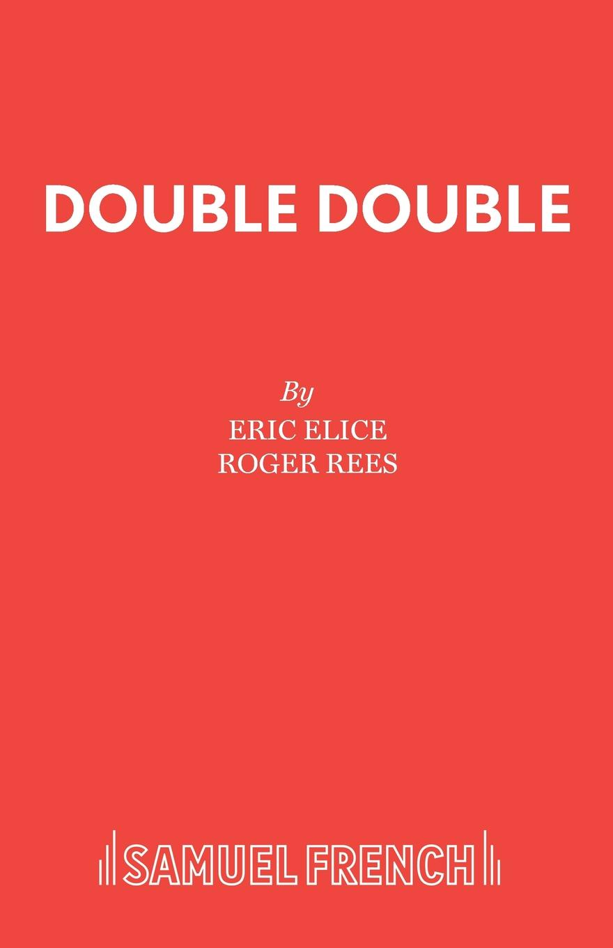 Eric Elice, Roger Rees Double Double duncan k foley adam s fallacy