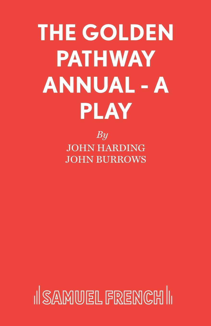 John Harding, John Burrows The Golden Pathway Annual - A Play a j m rocca adam neale john malcolm john hope memorials of the late war volume 1