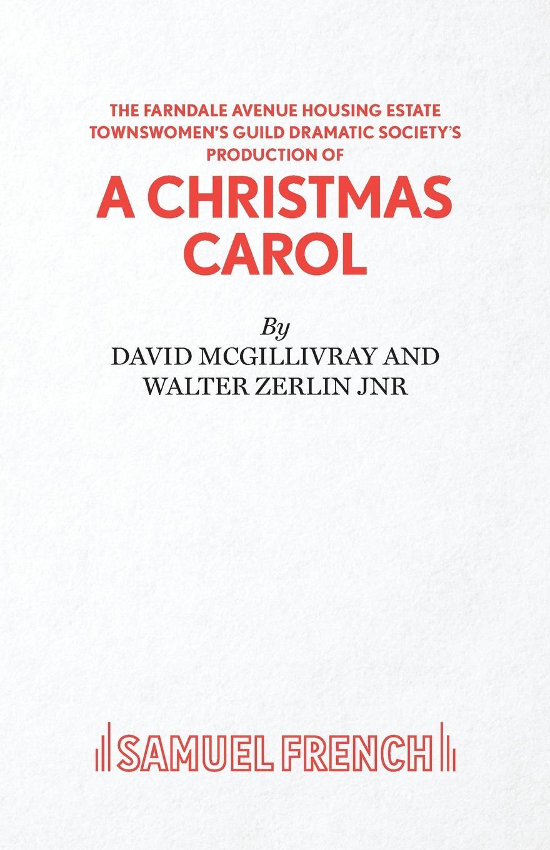 David McGillivray, Walter Zerlin Jnr Farndale Avenue Housing Estate Townswomen.s Guild Dramatic Society.s Production of A Christmas Carol dickens c a christmas carol книга для чтения