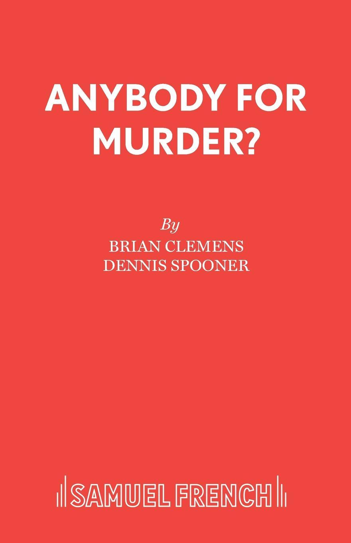Brian Clemens, Dennis Spooner Anybody for Murder. murder on washington square